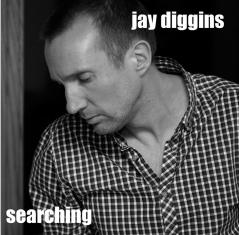 Jay Diggins, Searching
